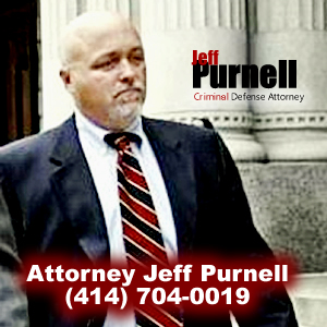 Criminal Defense Attorney - Jeff Purnell - Milwaukee Criminal Defense Attorney - Top Attorney in Milwaukee - Best Attorney in Milwaukee - Best Rated Attorney in Milwaukee